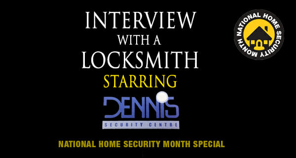 Interview with a Locksmith - Dennis Security image