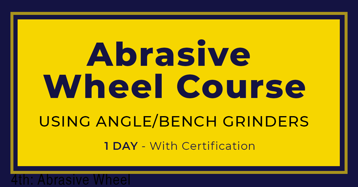 Abrasive Wheel Certification Course ( 1 Day)