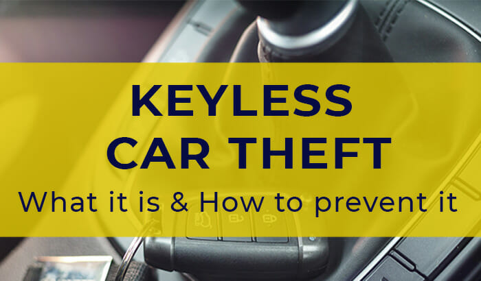 Prevent Keyless Car Theft (8 Quick Tips) & What Relay Theft is