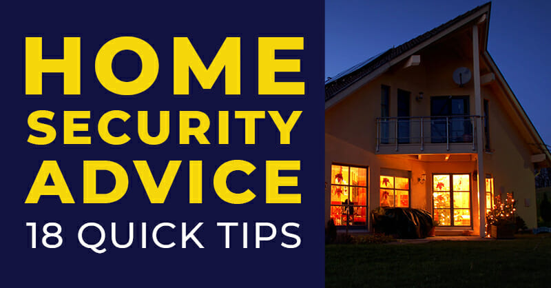 Home Security Advice - Top 18 Quick Tips | Master Locksmiths